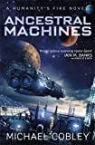 Ancestral Machines: A Humanity's Fire novel