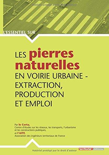 Les pierres naturelles en voirie urbaine - extraction, production et emploi