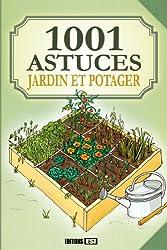 1001 astuces jardins et potager