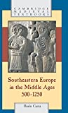 Southeastern Europe in the Middle Ages, 500–1250 (Cambridge Medieval Textbooks)