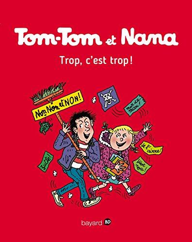 Tom-Tom et Nana, Tome 27: Trop, c'est trop ! par Jacqueline Cohen, Evelyne Reberg, Catherine Viansson Ponte