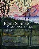 Egon Schiele. Landschaften -
