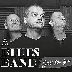 A Blues Band | Format: MP3-DownloadVon Album:Just for FunErscheinungstermin: 27. September 2018 Download: EUR 0,99