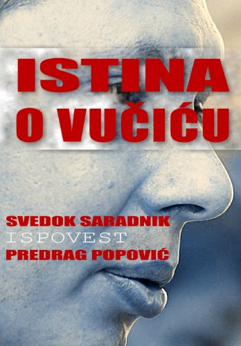 Istina o Vučiću (English Edition) por Predrag Popović