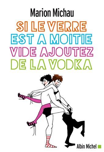 Si le verre est à moitié vide, ajoutez de la vodka