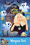 Nothing to Ghost About (Witch Woods Funeral Home Book 2): (Ghost Cozy Mystery series)