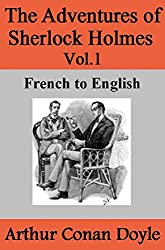The Adventures of Sherlock Holmes Vol.1: French to English