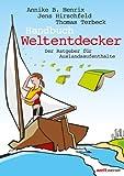 Handbuch Weltentdecker. Der Ratgeber für Auslandsaufenthalte: Mit übersichtlichen Service-Tabellen - Au-Pair, Freiwilligendienste, Gastfamilie werden, ... Sprachreisen, Studium, Work & Travel