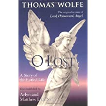 O Lost: A Story of the Buried Life by Thomas Wolfe (2000-10-31)