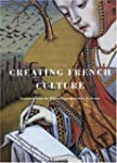 Creating French Culture: Treasures fr...