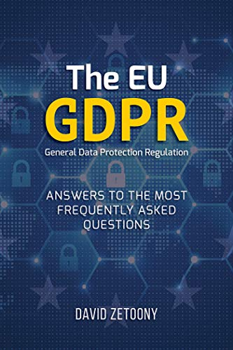 The EU GDPR General Data Protection Regulation: Answers to the Most Frequently Asked Questions (English Edition)