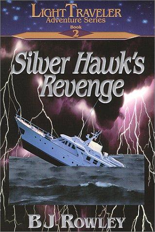 Silver Hawk's Revenge (Light Traveler Adventure Series, Book 2) (Serie 1 Traveler)