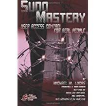 Sudo Mastery: User Access Control for Real People by Lucas, Michael W (2013) Paperback