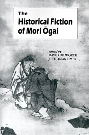 The Historical Fiction of Mori Ogai (Unesco Collection of Representative Works Japanese Series)