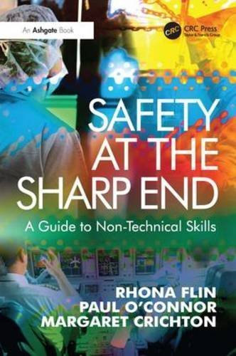 Safety at the Sharp End: A Guide to Non-Technical Skills by Rhona Flin (2008-03-01)