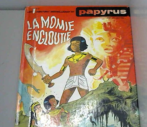 Papyrus, Tome 1 : La Momie engloutie