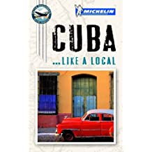 Cuba Like a Local (Michelin Like a Local) (Michelin Like a Local Guide)