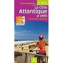 La Cote Atlantique a vélo la Velodyssee de Nantes a Hendaye