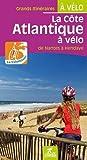 La côte Atlantique à vélo : La vélodyssée de Nantes à Hendaye