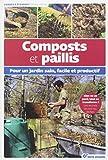Composts et paillis - Pour un jardin sain, facile et productif