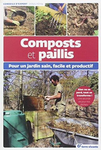 Composts et paillis : Pour un jardin sain, facile et productif par Denis Pépin