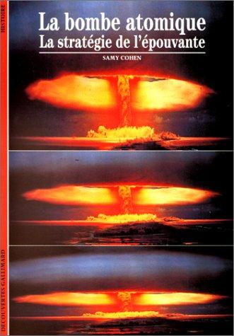 La bombe atomique, la stratégie de l'épouvante par Samy Cohen