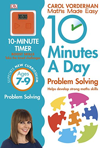 10 Minutes A Day. Problem Solving. Ages 7-9 (Carol Vorderman's Maths Made Easy)