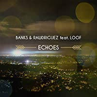 Echoes (Feat. Loof)