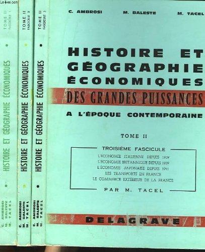 Histoire et geographie economiques des grandes puissances du monde contemporain. tome ii en 3 fascicules, classes preparatoires a hec, iep, licence, esc