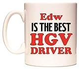 Edw IS THE BEST HGV DRIVER Becher von WeDoMugs