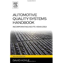Automotive Quality Systems Handbook, Second Edition: ISO/TS 16949:2002 Edition by David Hoyle (2005-10-06)