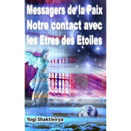 Messagers de la Paix Notre Contact avec les Etres des Etoiles