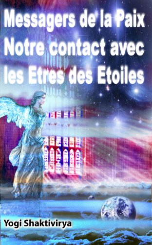 Messagers de la Paix Notre Contact avec les Etres des Etoiles par Russell Symonds