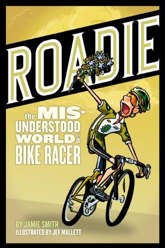 Roadie: The Misunderstood World of a Bike Racer por Smith Jamie
