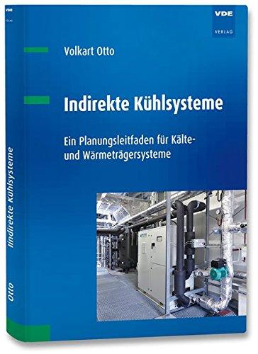 Indirekte Kühlsysteme: Ein Planungsleitfaden für Kälte- und Wärmeträgersysteme -