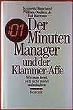 Der 101 Minuten-Manager und der Klammer-Affe. Wie man lernt, sich nicht zuviel aufzuhalsen.