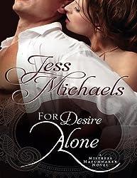 For Desire Alone (Mistress Matchmaker) by Jess Michaels (2013-12-03)