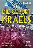 Die Geburt Israels: Mythos und Wirklichkeit - Simcha Flapan