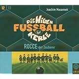 Die Wilden Fussballkerle, Tl.12 : Rocce, der Zauberer, 3 Audio-CDs (Die Wilden Fußballkerle)