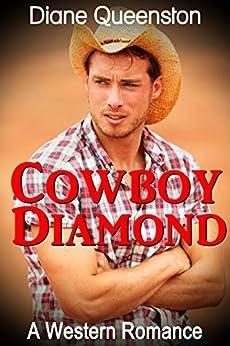 A Western Romance: Cowboy Diamond (Western Historical Romance, Western Fiction, Cowboy Romance) (New Adult Comedy Romance Short Stories) by [Queenston, Diane]
