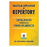 PRACTICAL APPLICATION OF REPERTORY-SIMILIMUM THROUGH MIND RUBRICS