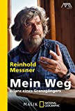 Mein Weg: Bilanz eines Grenzgängers - Reinhold Messner