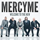 Songtexte von MercyMe - Welcome to the New