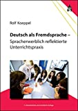Deutsch als Fremdsprache: Spracherwerblich reflektierte Unterrichtspraxis