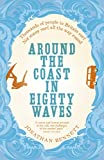 Around the Coast in Eighty Waves by Jonathan Bennett