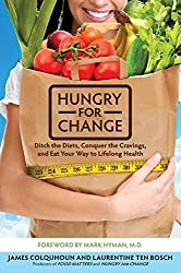 Hungry for Change: Ditch the Diets, Conquer the Cravings, and Eat Your Way to Lifelong Health by James Colquhoun (2012-10-02)