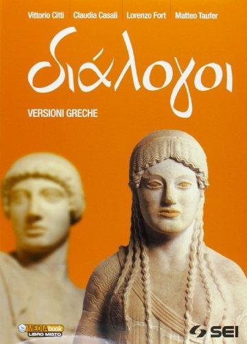 Dialogoi. Versioni greche. Per le Scuole superiori