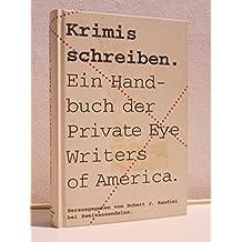 Krimis Schreiben. Ein Handbuch der Private Eye Writes of America
