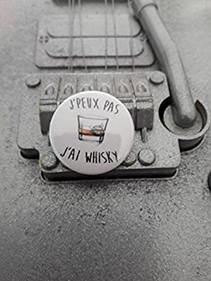 Badge J'peux pas J'ai Whisky