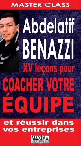 Abdelatif Benazzi, 24 Leçons pour coacher votre équipe et réussir dans vos entreprises par Abdelatif Benazzi